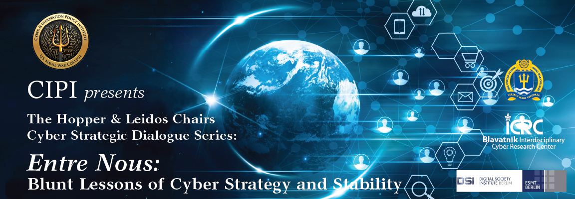 Cyber Strategic Dialogue Series' workshop 'Entre Nous: Blunt Lesson of Cyber Strategy and Stability' banner.