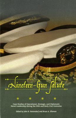 Nineteen-gun salute by John B. Hattendorf and Bruce A. Elleman