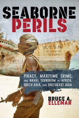 Seaborne perils by Bruce A. Elleman