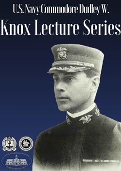 The Commodore Dudley W. Knox Lecture Series