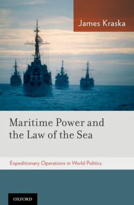 Maritime power and the law of the sea expeditionary operations in world politics book cover