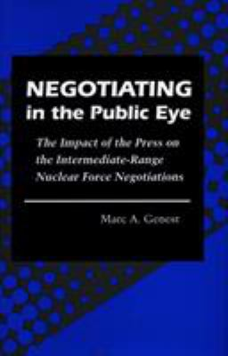 Negotiating in the public eye by Mark A. Genest