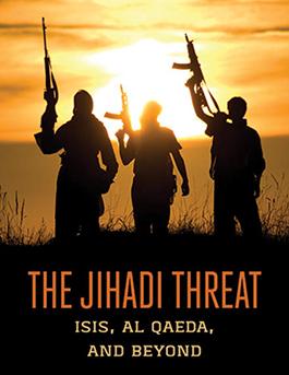 The Jihadi Threat: ISIS, Al Qaeda and Beyond book cover