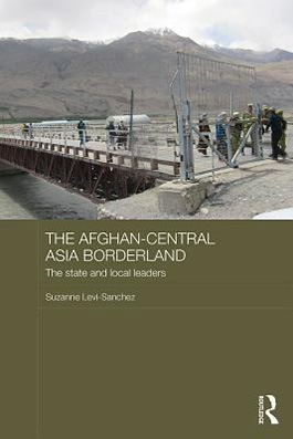 The Afghan-Central Asia borderland book cover