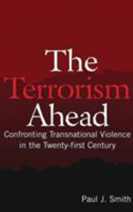 The Terrorism Ahead: Confronting Transnational Violence in the Twenty-first Century cover image