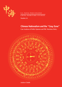 """China Maritime Studies Number 16: Chinese Nationalism and the """"Gray Zone"""""""