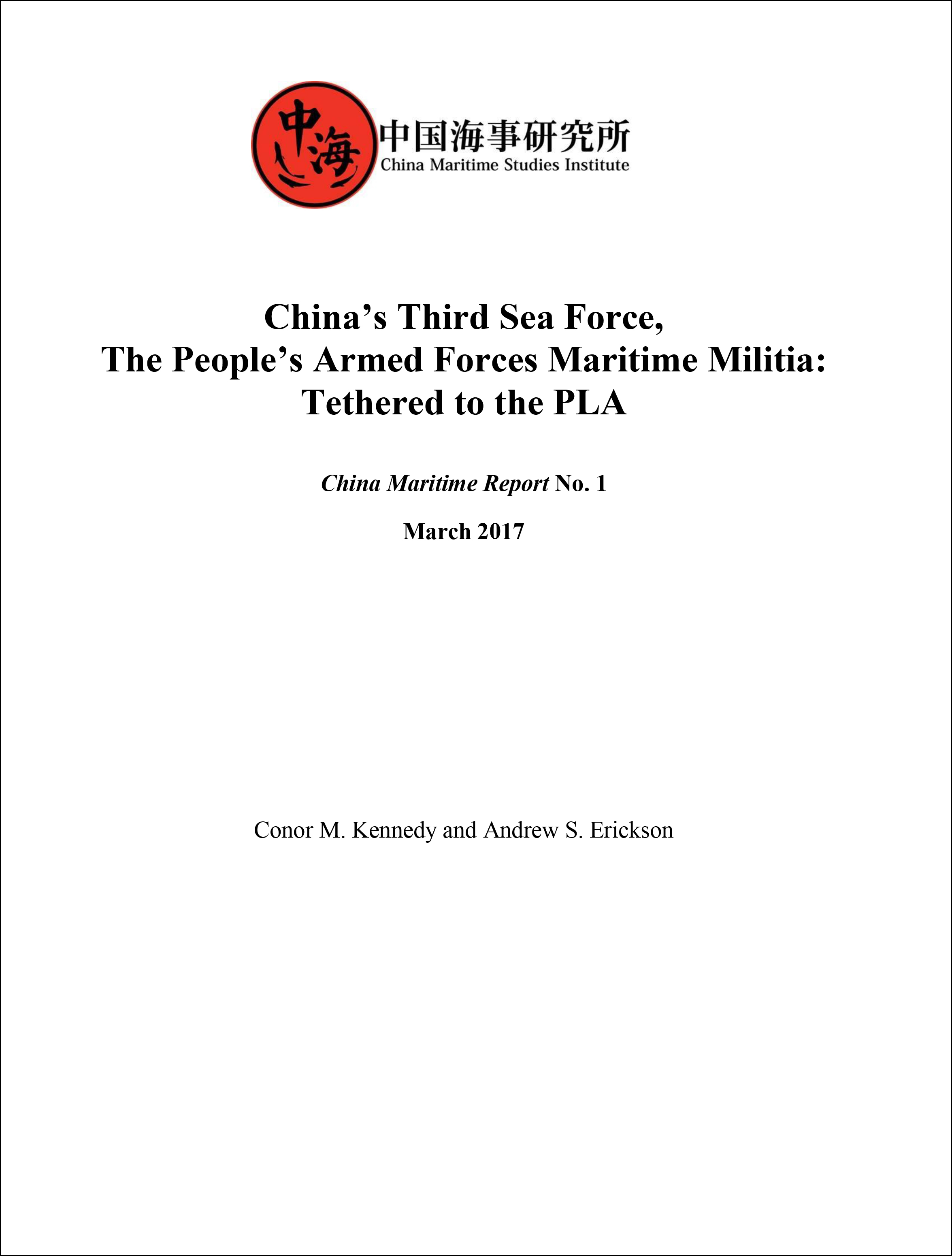 China Maritime Report No. 1: China's Third Sea Force, The People's Armed Forces Maritime Militia: Tethered to the PLA Cover