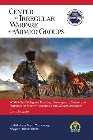 Wildlife Trafficking and Poaching: Contemporary Context and Dynamics for Security Cooperation and Military Assistance by Christopher Jasparro