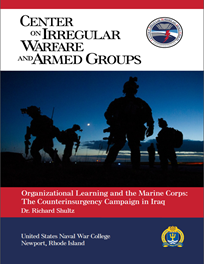 Organizational Learning and the Marine Corps: The Counterinsurgency Campaign in Iraq by Richard Shultz